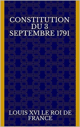 Constitution du 3 septembre 1791 (French Edition)