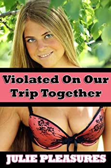 Violated On Our Trip Together (Extreme Taboo Forced Erotica) (English Edition) par [Pleasures, Julie]