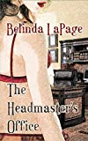 The Headmaster's Office: An Erotic Teacher Student First Time Story (Dorm Room Dares Book 1) (English Edition)