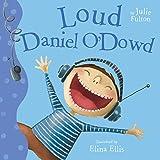 Loud Daniel O'Dowd (The Ever So Series)