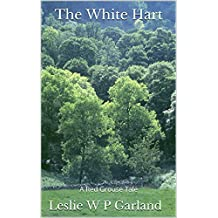The White Hart: a happy ghost story, if there can be such a thing! (The Red Grouse Tales)