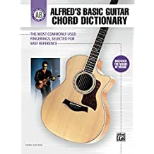 Alfred's Basic Guitar Chord Dictionary: The Most Commonly Used Fingerings, Selected for Easy Reference