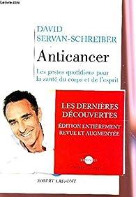 Anticancer : Les gestes quotidiens pour la santé du corps et de l'esprit par David Servan-Schreiber