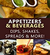 Appetizers & Beverages - Dips, Shakes, Spreads & More! (Foodie Fanatics Anonymous Book 2) (English Edition)