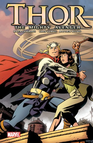 Thor Mighty Avenger 01 God Who Fell Into Earth (Thor the Mighty Avenger)