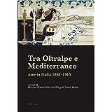 Tra Oltralpe e Mediterraneo: Arte in Italia 1860–1915