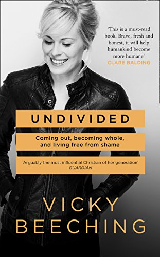 Undivided: Coming Out, Becoming Whole, and Living Free From Shame book cover