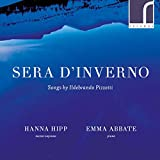 Ildebrando Pizzetti : Sera d'inverno, mélodies pour voix et piano. Hipp, Abbate.