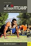4XF Outdoor FitCamp: Natur, Spaß und hartes Training (Wo Sport Spass macht) - Jörn Rühl, Jens Binias