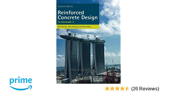 Reinforced concrete design to eurocode 2 amazon wh mosley reinforced concrete design to eurocode 2 amazon wh mosley r hulse j h bungey 9780230302853 books fandeluxe Gallery
