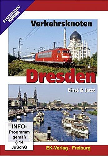 Verkehrsknoten Dresden - Einst & Jetzt