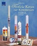 Festliche Kerzen zur Kommunion: Mit Vorlagen und Schritt-für-Schritt Anleitungen