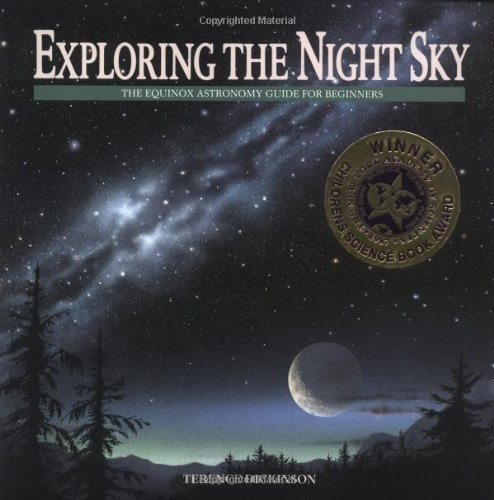 Exploring the Night Sky: The Equinox Astronomy Guide for Beginners by Dickinson, Terence (1987) Paperback