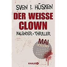Der weiße Clown: Kalender-Thriller: Mai