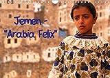 """Jemen - """"Arabia Felix"""" (Wandkalender 2020 DIN A4 quer): Für viele Reisende ist der Jemen ein Sehnsuchtsland. Niemand, der jemals dort war, wird es je ... (Monatskalender, 14 Seiten ) (CALVENDO Orte) -"""