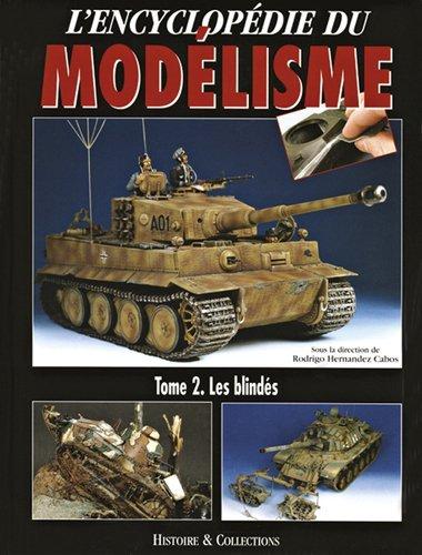 L'ENCYCLOPEDIE DU MODELISME TOME 2 - LES BLINDES par Rodrigo Hernandez CABOS