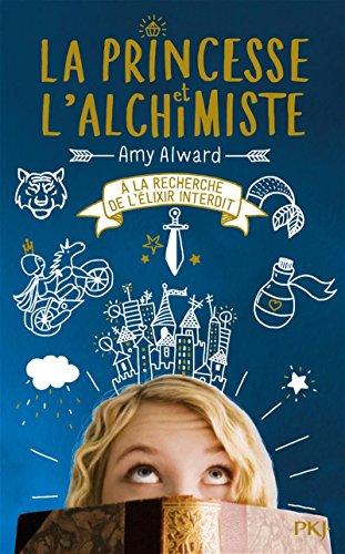 La princesse et l'alchimiste (1) : À la recherche de l'élixir interdit