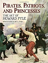 Pirates, Patriots and Princesses: The Art of Howard Pyle (Dover Fine Art, History of Art) (2006-06-30)