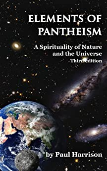 Elements of Pantheism; A Spirituality of Nature and the Universe. 3rd Edition (English Edition) par [Harrison, Paul]