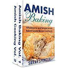 Amish Baking and Amish Cooking Box Set: Wholesome and Simple Amish Cooking and Baking Recipes (English Edition)