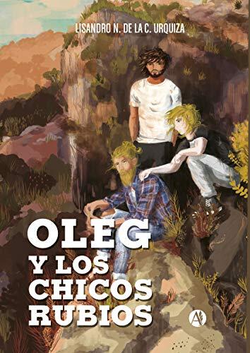 Oleg y los chicos rubios (Spanish Edition)