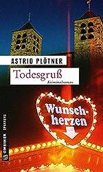 Todesgruß: Kriminalroman (Kriminalromane im GMEINER-Verlag)