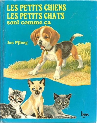 Les Petits chiens, les petits chats sont comme ça par Jan Pfloog