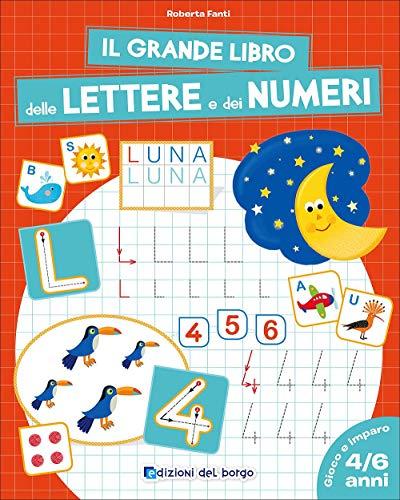 Il grande libro delle lettere e dei numeri. 4-6 anni
