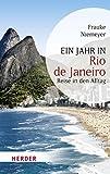 Ein Jahr in Rio de Janeiro: Reise in den Alltag (HERDER spektrum) (German Edition)
