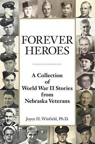 forever-heroes-a-collection-of-world-war-ii-stories-from-nebraska-veterans-english-edition