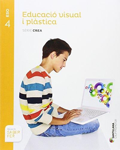 EDUCACIO PLASTICA I VISUAL SERIE CREA 4 ESO SABER FER - 9788490479001