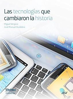 Las tecnologías que cambiaron la historia de [Telefónica, Fundación]