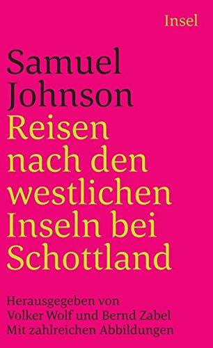 Reisen nach den westlichen Inseln bei Schottland: Nach einer anonymen Übertragung aus dem Jahr 1775. Herausgegeben von Volker Wolf und Bernd Zabel. Mit zahlreichen Abbildungen (insel taschenbuch)
