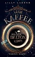 Zum Kaffee bei Mr. Dalton: Dunkle Magie (Die Asperischen Magier 5)
