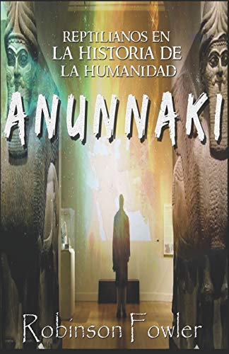 Anunnaki: Reptilianos en la Historia de la Humanidad