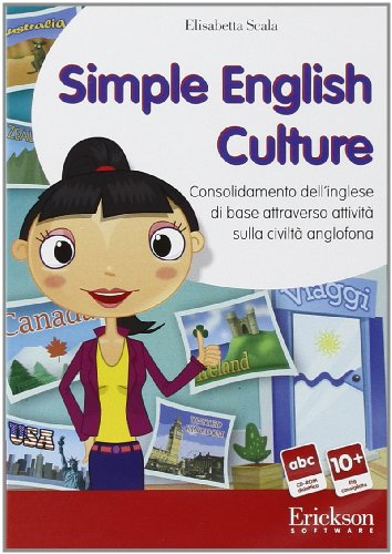 Simple English culture. Consolidamento dell'inglese base attraverso attivit sulla civilt anglofona. CD-ROM