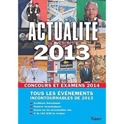 Actualité 2013 pour les concours et examens 2014 (Guides Culture Générale)