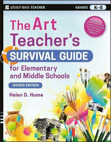 The Art Teacher's Survival Guide for Elementary and Middle Schools (J-b Ed:survival Guides) (School Englisch-lehrbuch Middle)