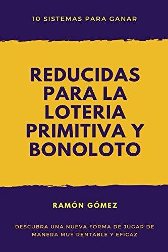 Reducidas para la loteria primitiva y bonoloto: 10 sistemas para ganar por Ramon Gomez epub