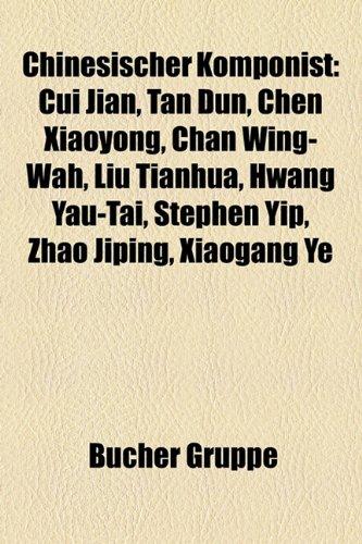 chinesischer-komponist-cui-jian-tan-dun-chen-xiaoyong-chan-wing-wah-liu-tianhua-hwang-yau-tai-stephe