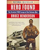 [{ Hero Found: The Greatest POW Escape of the Vietnam War By Henderson, Bruce ( Author ) May - 24- 2011 ( Paperback ) } ]