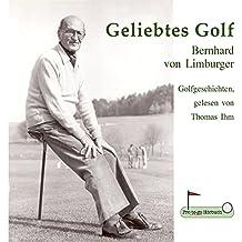 Geliebtes Golf: Golfgeschichten, gelesen von Thomas Ihm