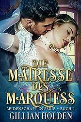 Die Mätresse des Marquess 1 (Leidenschaft in Serie)