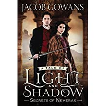 Secrets of Neverak (Tale of Light and Shadow) by Jacob Gowans (2015-07-07)