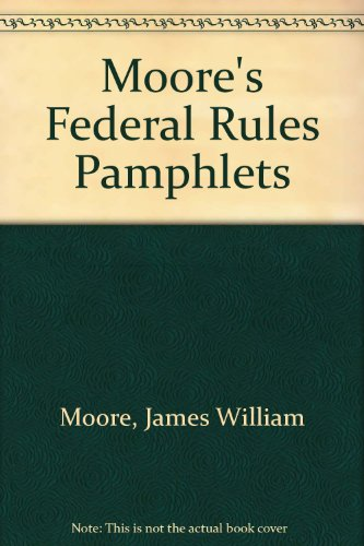 Moore's Federal Rules Pamphlets por James William Moore
