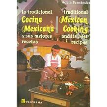 La Tradicional Cocina Mexicana: Y Sus Mejores Recetas / Traditional Mexican Cooking