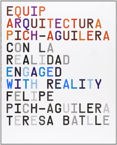 Con la realidad. Engaged With Reality: Pich-Aguilera Architects (ACTAR)