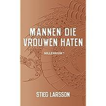 Mannen die vrouwen haten (Millennium Book 1) (Dutch Edition)