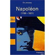Napoléon (1769-1821) : L'homme qui a changé le monde