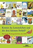 Kennst du Lommelchen und die drei kleinen Ferkel?: Klassische Kindergeschichten der DDR - Ellen Frömming